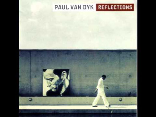 2005: Paul Van Dyk feat: Knowledge /Reflections