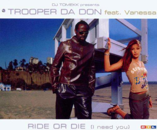 "2003: Single ""Ride Or Die"" Trooper Da Don & Vanessa S"